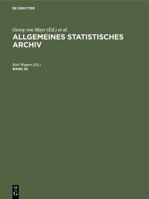 Allgemeines Statistisches Archiv / Allgemeines Statistisches Archiv. Band 33 von Wagner,  Karl
