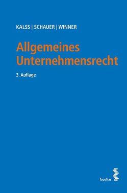 Allgemeines Unternehmensrecht von Kalss,  Susanne, Schauer,  Martin, Winner,  Martin