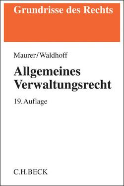 Allgemeines Verwaltungsrecht von Maurer,  Hartmut, Waldhoff,  Christian