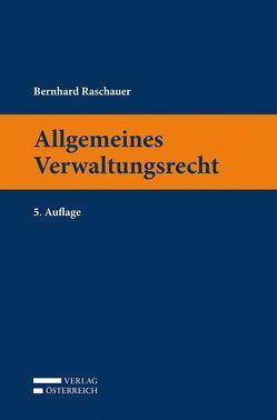 Allgemeines Verwaltungsrecht von Raschauer,  Bernhard
