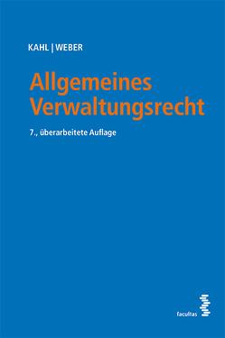 Allgemeines Verwaltungsrecht von Kahl,  Arno, Weber,  Karl