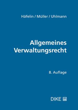 Allgemeines Verwaltungsrecht von Häfelin,  Ulrich, Müller,  Georg, Uhlmann,  Felix