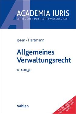 Allgemeines Verwaltungsrecht von Hartmann,  Bernd J., Ipsen,  Jörn