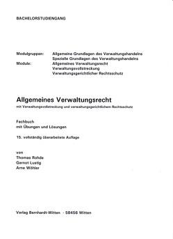 Allgemeines Verwaltungsrecht mit Verwaltungsvollstreckung und verwaltungsgerichtlichem Rechtsschutz von Lustig,  Gernot, Rohde,  Thomas, Wöhler,  Arne