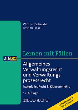 Allgemeines Verwaltungsrecht und Verwaltungsprozessrecht von Finkel,  Bastian, Schwabe,  Winfried
