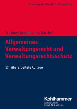 Allgemeines Verwaltungsrecht und Verwaltungsrechtsschutz von Suckow,  Horst, Weidemann,  Holger