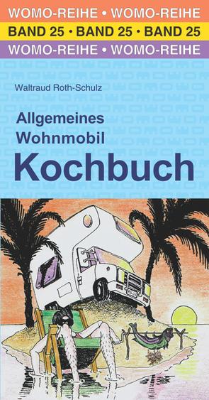 Allgemeines Wohnmobil Kochbuch von Roth-Schulz,  Waltraud