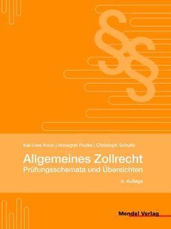 Allgemeines Zollrecht von Focke,  Annegret, Kock,  Kai-Uwe, Schulte,  Christoph
