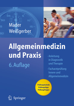 Allgemeinmedizin und Praxis von Mader,  Frank H., Weißgerber,  Herbert