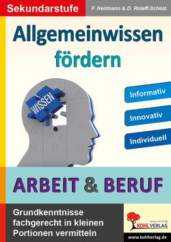 Allgemeinwissen fördern ARBEIT & BERUF von Heitmann,  Friedhelm, Roleff-Scholz,  Dorle