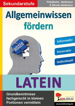 Allgemeinwissen fördern LATEIN von Heitmann,  Friedhelm, Heitmann,  Nicole