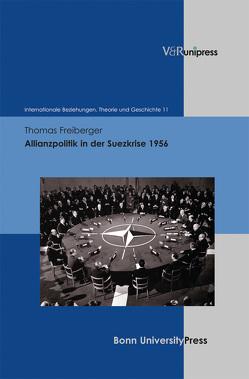 Allianzpolitik in der Suezkrise 1956 von Freiberger,  Thomas