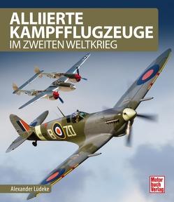 Alliierte Kampfflugzeuge von Lüdeke,  Alexander