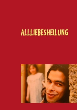 Allliebesheilung von RÖMERMANN,  LESLIE