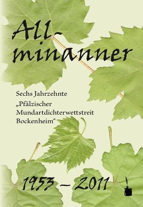 ' Allminanner … '  Sechs Jahrzehnte Pfälzischer Mundartdichterwettstreit in Bockenheim an der Weinstraße von Post,  Rudolf