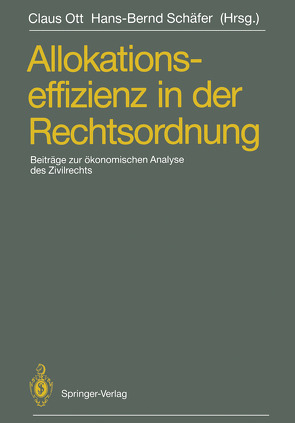 Allokationseffizienz in der Rechtsordnung von Ott,  Claus, Schäfer,  Hans-Bernd