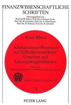 Allokationsineffizienzen auf Sicherheitsmärkten:- Ursachen und Lösungsmöglichkeiten von Blind,  Knut