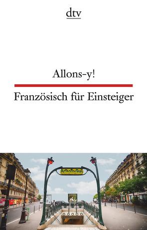 Allons-y!, Französisch für Einsteiger von Müller,  Hildegard, von Beckerath,  Christiane