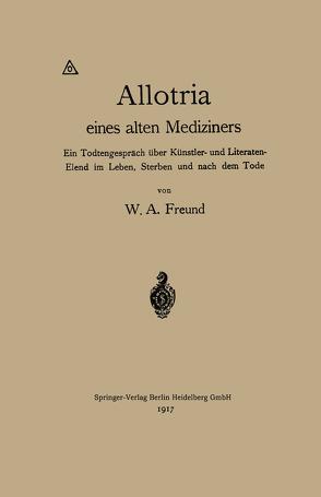 Allotria eines alten Mediziners von Freund,  Wilhelm Alexander