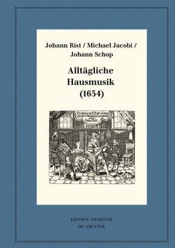 Alltägliche Hausmusik (1654) von Jacobi,  Michael, Rist,  Johann, Schop,  Johann
