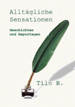 Alltägliche Sensationen von Buschendorf,  Tilo