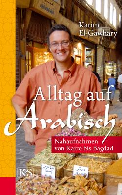 Alltag auf arabisch von El-Gawhary,  Karim