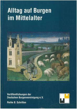Alltag auf Burgen im Mittelalter von Hofrichter,  Hartmut, Zeune,  Joachim