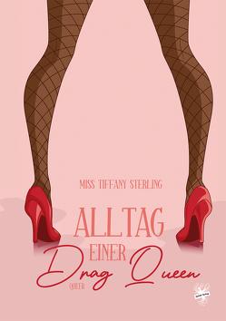Alltag einer Drag Queen von Sterling,  Miss Tiffany