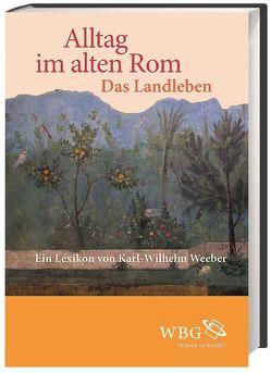 Alltag im Alten Rom von Weeber,  Karl-Wilhelm