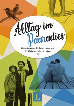 Alltag im Paaradies – Buch mit Platz für Erinnerungen und Fotos von Langenscheidt,  Redaktion, Schäubli,  Sara Lisa