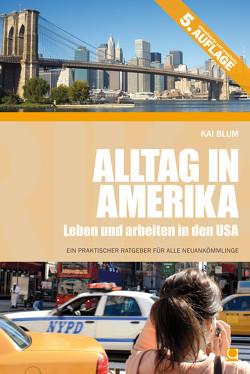 Alltag in Amerika von Blum,  Kai