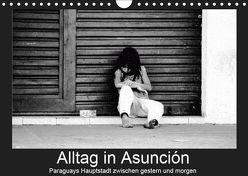 Alltag in Asuncion – Paraguays Hauptstadt zwischen gestern und morgen (Wandkalender 2019 DIN A4 quer) von Schneider,  Bettina