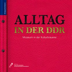 Alltag in der DDR von Kraus,  Dr. Dorothea