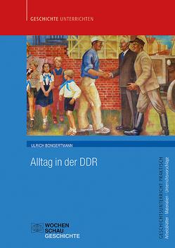 Alltag in der DDR von Bongertmann,  Ulrich