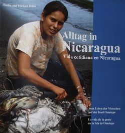 Alltag in Nicaragua/Vida cotidiana en Nicaragua von Höhn,  Michael, Höhn,  Monika