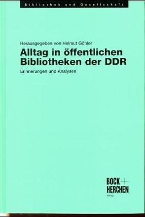 Alltag in öffentlichen Bibliotheken der DDR von Göhler,  Helmut
