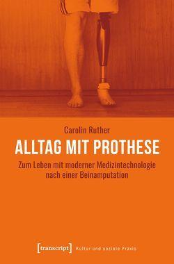 Alltag mit Prothese von Ruther,  Carolin