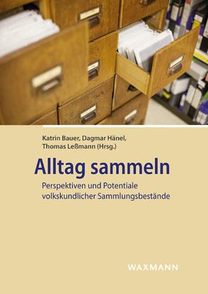 Alltag sammeln von Bauer,  Katrin, Hänel,  Dagmar, Lessmann,  Thomas