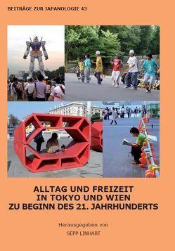 Alltag und Freizeit in Tokyo und Wien, 1955-1975 von Linhart,  Sepp, Manzenreiter,  Wolfram