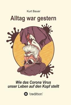 ALLTAG WAR GESTERN von Bauer,  Kurt
