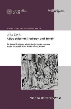 Alltag zwischen Studieren und Betteln von Denk,  Ulrike, Haas,  Hannes, Maisel,  Thomas, Mühlberger,  Kurt, Seidl,  Johannes