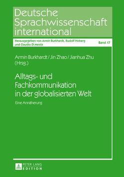 Alltags- und Fachkommunikation in der globalisierten Welt von Burkhardt,  Armin, Zhao,  Jin, Zhu,  Jianhua