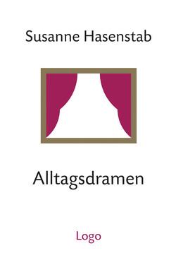 Alltagsdramen von Hasenstab,  Susanne