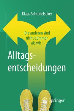 Alltagsentscheidungen von Schredelseker,  Klaus