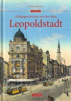 Alltagsgeschichten aus der alten Leopoldstadt von Hofmann,  Thomas