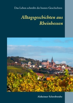 Alltagsgeschichten aus Rheinhessen von Schmitz,  Maria
