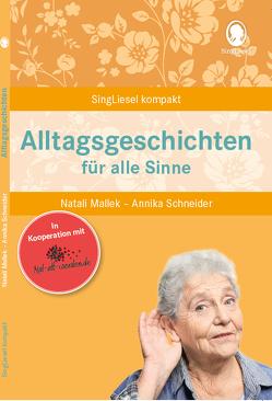 Alltagsgeschichten für alle Sinne für Senioren. Geschichten und Beschäftigungen für Senioren. Auch mit Demenz. von Mallek,  Natali, Schneider,  Annika