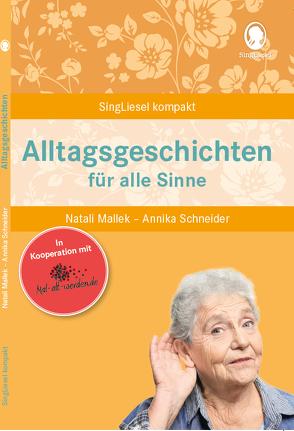 Alltagsgeschichten für alle Sinne von Mallek,  Natali, Schneider,  Annika