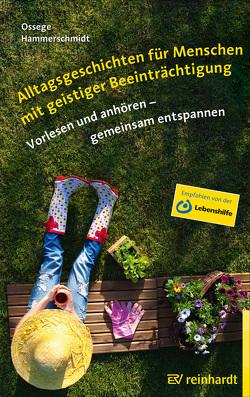Alltagsgeschichten für Menschen mit geistiger Beeinträchtigung von Hammerschmidt,  Doris, Ossege,  Tina M.