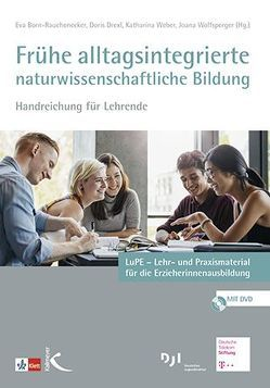 Alltagsintegration im Bildungsbereich Naturwissenschaften von Born-Rauchenecker,  Eva, Drexl,  Doris, Wolfsperger,  Joana